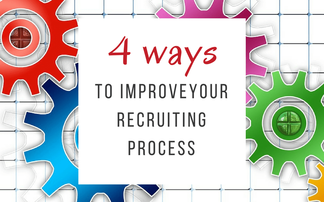 4 Simple Ways to Improve Your Recruiting Process